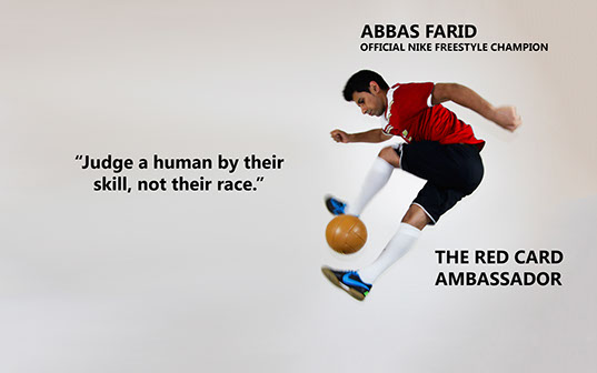 "Abbas Farid Pro Football Freestyler - ""Judge a human by their skill, not their race."""